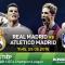 Trực tiếp Real Madrid vs Atletico Madrid chung kết cúp C1