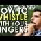 Cách huýt sáo bằng ngón tay