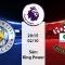Nhận định kèo Leicester vs Southampton 20h15, ngày 02/10 Premier League