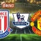 Stoke City VS Manchester United-Ngoại hạng Anh