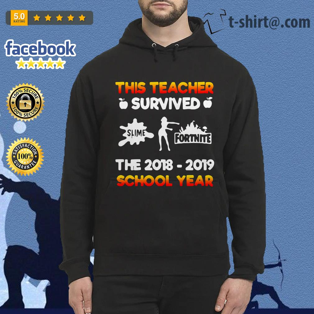 6cef13ed Buy this shirt: This teacher survived slime Fortnite the 2018-2019 school  year shirt